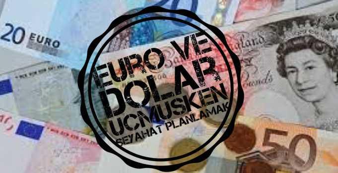 Mevcut Dolar Fiyatları Seyahate Büyük Engel