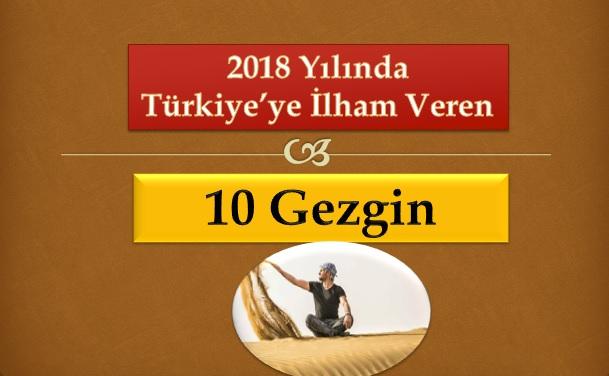 2018 Yılında Türkiye'ye İlham Veren 10 Gezgin